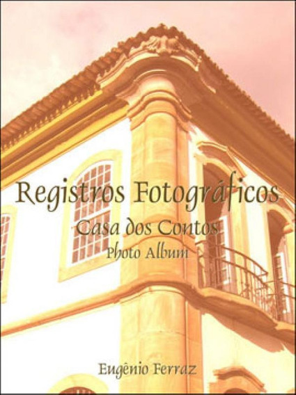 Registros Fotograficos - Casa Dos Contos - Photo Album