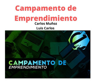 Campamento De Emprendimiento 2020 - Carlos Muñoz + Regalo
