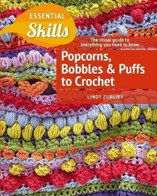 Popcorns, Bobbles And Puffs To Crochet - Lindy Zubairy