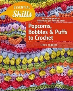 Popcorns, Bobbles And Puffs To Crochet - Lindy Zubairy (p...