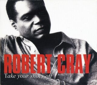 Cd - The Robert Cray Band - Take Your Shoes Off * Seminovo