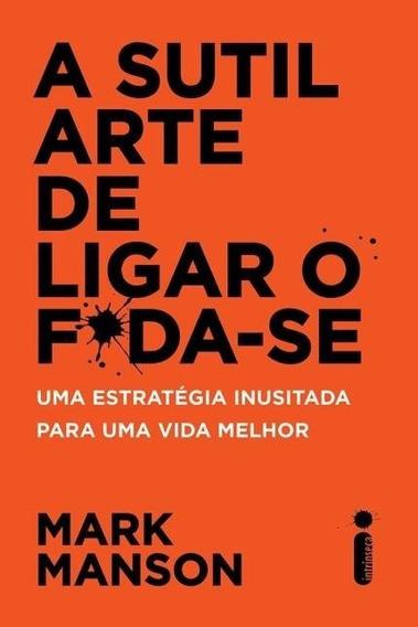 Livro - A Sutil Arte De Ligar O Foda-se - Mark Manson Foda