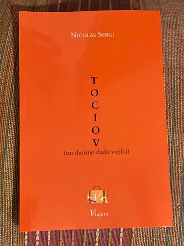 Imagen 1 de 3 de Libro Voicot (un Destino Dado Vuelta) De Nicolás Sergi