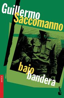Bajo Bandera De Guillermo Saccomanno - Booket