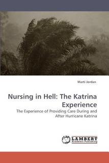 Nursing In Hell: The Katrina Experience; Jordan Envío Gratis