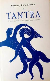 Tantra. El Arte Oriental Del Amor Consciente - C. Y C. Muir