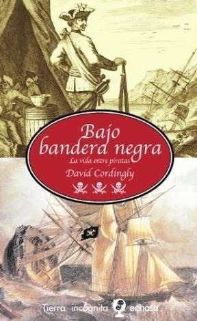 Libro - Bajo Bandera Negra La Vida Entre Piratas (coleccion