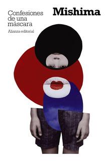 Confesiones De Una Mascara, Yukio Mishima, Ed. Alianza