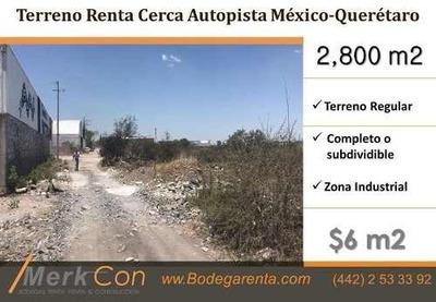 Terreno Renta 2,800 M2. Zona El Marques, Querétaro, México