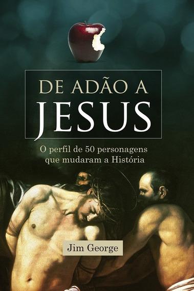 Livro Jim George - De Adão A Jesus