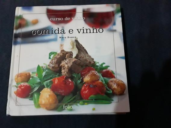 Livro Curso De Vinho - Comida E Bebida - Mary Dowey