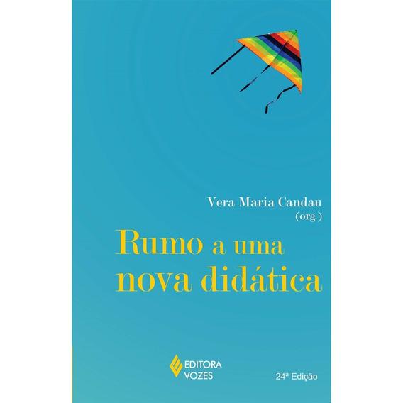 Rumo A Uma Nova Didática: 24º Ed. Vozes