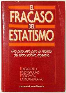 El Fracaso Del Estatismo Fiel Sudamericana Planeta Libro