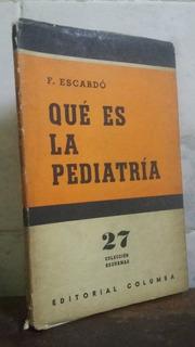 Que Es La Pediatría - F Escardo