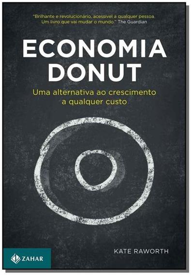 Economia Donut: Uma Alternativa Ao Crescimento Qualquer Cust