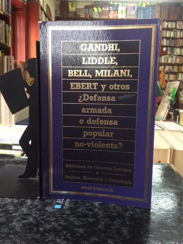 Defensa Armada O Defensa Popular No- Violenta - Gandhi, Bell