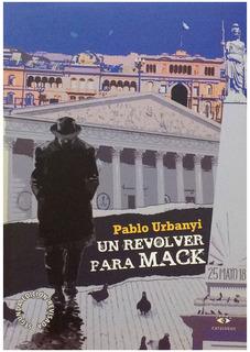 Un Revólver Para Mack, Pablo Urbanyi, Ed. Catálogos