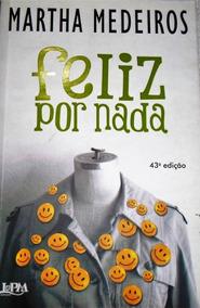 Livro Feliz Por Nada / Martha Madeiros