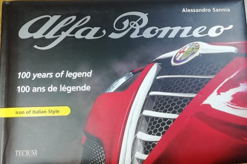 Alfa Romeo 100 Años De Leyenda