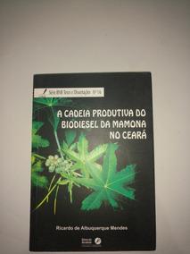 A Cadeia Produtiva Do Biodiesel Da Mamona No Ceará
