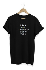 Camisa Fem. Baby-look Be There For You Friends Seriado