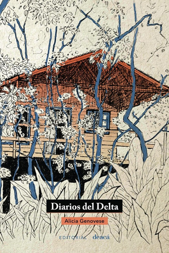 Diarios Del Delta - Alicia Genovese (cherógape)