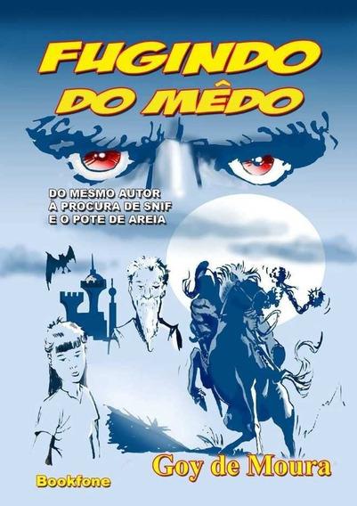 Fugindo Do Medo -goy De Moura