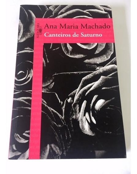 Livro Canteiros De Saturno Ana Maria Machado