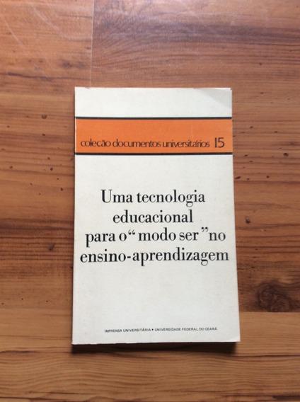 Livro: Uma Tecnologia Educacional Para O Modo Ser No Ens-