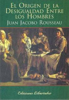El Origen De La Desigualdad Entre Los Hombres - Rousseau