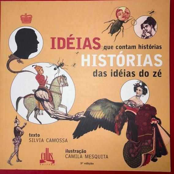 Idéias Que Contam Histórias: Histórias Das Idéias Do Zé