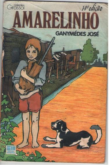 Livro Amarelinho - Infanto Juvenil - Ganymedes Jose