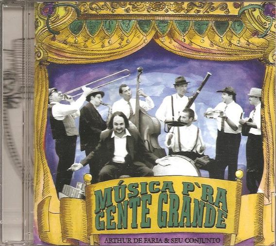 Cd Arthur De Faria E Seu Conjunto - Musica Pra Gente Grande