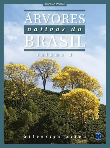 Árvores Nativas Do Brasil, V.3