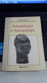 Antropólogos E Antropologia De Adam Kuper #