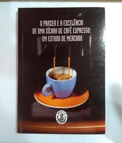 O Prazer De Uma Xícara De Café Expresso Estudo De Mercado