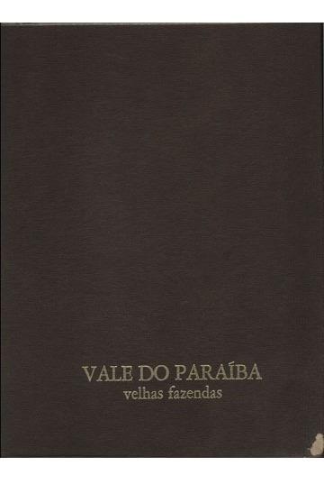 Vale Do Paraíba - Velhas Fazendas