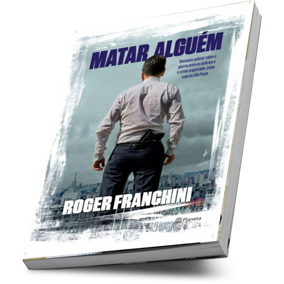 Livro Matar Alguém Roger Franchini Romance Policial