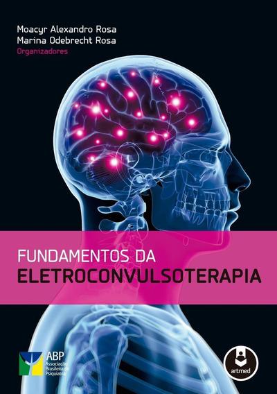 Fundamentos Da Eletroconvulsoterapia