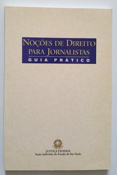 Noções De Direito Para Jornalistas. Guia Prático