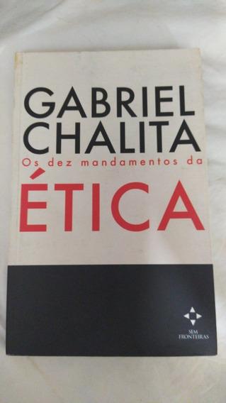* Os Dez Mandamentos Da Ética - Gabriel Chalita - Livro