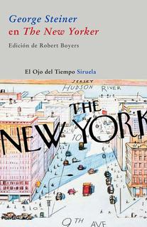 George Steiner En The New Yorker, George Steiner, Siruela