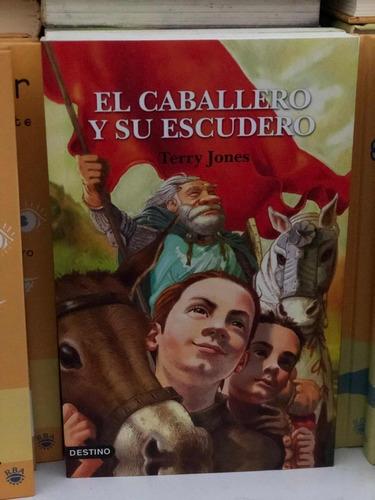 Imagen 1 de 1 de El Caballero Y Su Escudero - Terry Jones - Editorial Destino