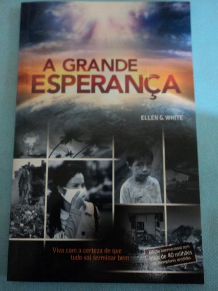 Livro-a Grande Esperança:ellen G. White:vida Cristâ:novo