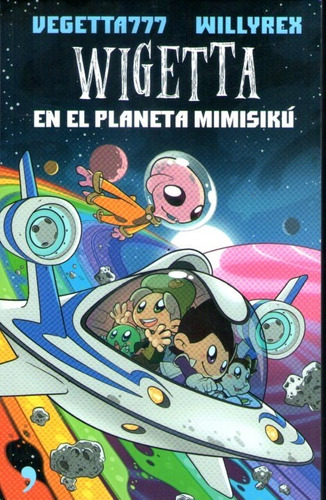 Wigetta En El Planeta Mimisikú Vegetta777-willyrex