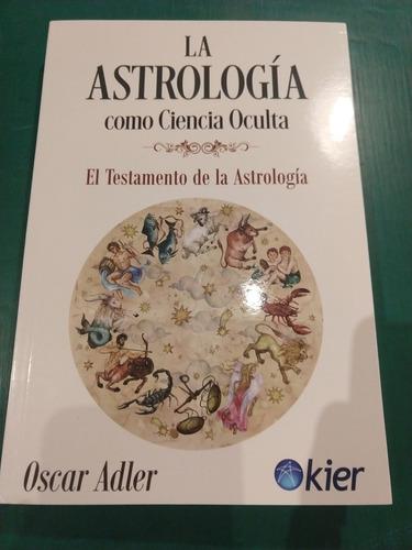 La Astrología Como Ciencia Oculta Óscar Adler