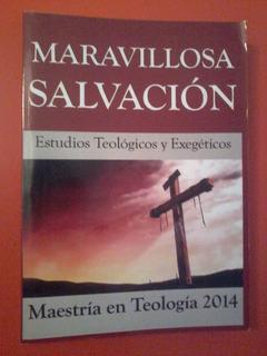 Maravillosa Salvación: Estudios Teológicos Y Exegéticos