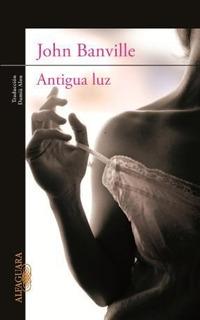 Libro Antigua Luz De John Banville