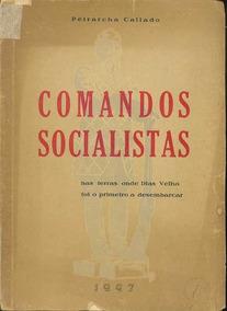 Livro Comandos Socialistas Nas Terras Dias Velho Desembarcou