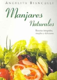 Manjares Naturales De Angelita Bianculli Devas Ayurdevas